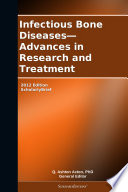 Infectious Bone Diseases Advances In Research And Treatment 2012 Edition