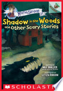 Shadow in the Woods and Other Scary Stories  An Acorn Book  Mister Shivers  2