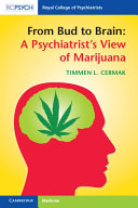 From Bud to Brain  A Psychiatrist s View of Marijuana