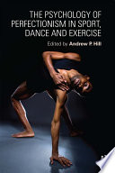 The Psychology of Perfectionism in Sport  Dance and Exercise