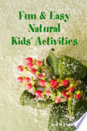 Fun & Easy Natural Kids' Activities