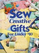 Sew Creative Gifts Under  10