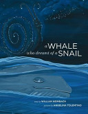 A Whale Who Dreamt of a Snail