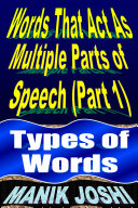 Words That Act as Multiple Parts of Speech  PART 1   Types of Words