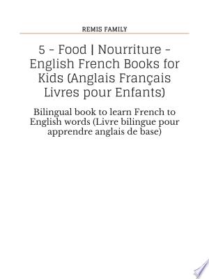 5 - Food   Nourriture - English French Books for Kids (Anglais Français Livres pour Enfants) Ebook - barabook