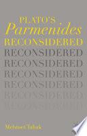 Plato   s Parmenides Reconsidered