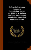 Before The Interstate Commerce Commission Docket No 9200 In Re Railway Mail Pay Brief For The Postmaster General Of The United States