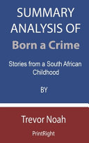 Summary Analysis Of Born a Crime