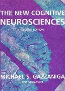 The New Cognitive Neurosciences