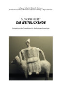 EUROPA HEIßT DIE WEITBLICKENDE