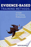 """""""Evidence-based Training Methods: A Guide for Training Professionals"""" by Ruth Colvin Clark"""