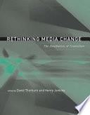 """Rethinking Media Change: The Aesthetics of Transition"" by David Thorburn, Henry Jenkins"