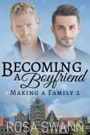 Becoming a Boyfriend (Making a Family 2) Pdf/ePub eBook