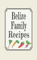 Belize Family Recipes