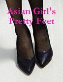 Asian Girl s Pretty Feet