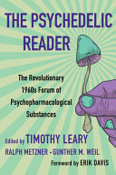The Psychedelic Reader  Classic Selections from the Psychedelic Review  the Revolutionary 1960 s Forum of Psychopharmacological Substances Book