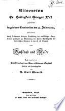 Allocution sr. heiligkeit Gregor XVI gehalten im geheimen consistorium den 22. julius 1832