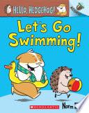 Let s Go Swimming   An Acorn Book  Hello  Hedgehog  4