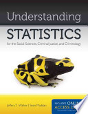 Understanding Statistics for the Social Sciences, Criminal Justice, and Criminology