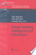 Robotic Welding  Intelligence and Automation Book