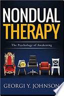 """Nondual Therapy: The Psychology of Awakening"" by Georgi Y. Johnson"