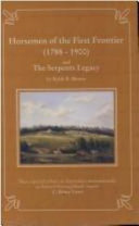 Horsemen of the First Frontier  1788 1900  and the Serpent s Legacy