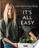 """It's All Easy: Delicious Weekday Recipes for the Super-Busy Home Cook"" by Gwyneth Paltrow"
