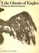Like Ghosts of Eagles: Poems, 1966-1974