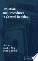 Evolution and Procedures in Central Banking