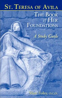 St  Teresa of Avila  The Book of Her Foundations a Study Guide