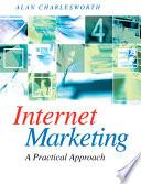 Internet Marketing A Practical Approach