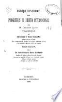 Esboço historico dos progressos do direito internacional...