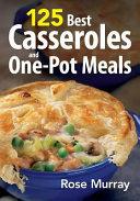 125 Best Casseroles and One Pot Meals Book