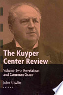 The Kuyper Center Review Volume 2