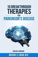 10 Breakthrough Therapies for Parkinson s Disease Book