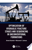 Optimization Of Hydraulic Fracture Stages And Sequencing In Unconventional Formations Book PDF