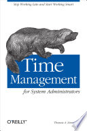 """""""Time Management for System Administrators: Stop Working Late and Start Working Smart"""" by Thomas A. Limoncelli"""