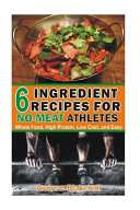 6 Ingredient Recipes For No Meat Athletes