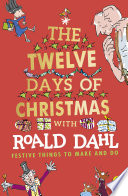 Roald Dahl s The Twelve Days of Christmas Book