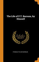 The Life Of P T Barnum By Himself