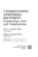 Understanding Anesthesia Equipment: Construction, Care, and Complications