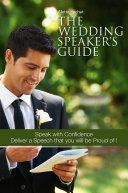 The Wedding Speaker s Guide
