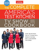 The Complete America s Test Kitchen TV Show Cookbook 2001 2018