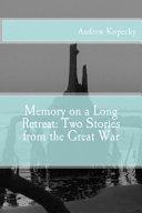 Memory on a Long Retreat