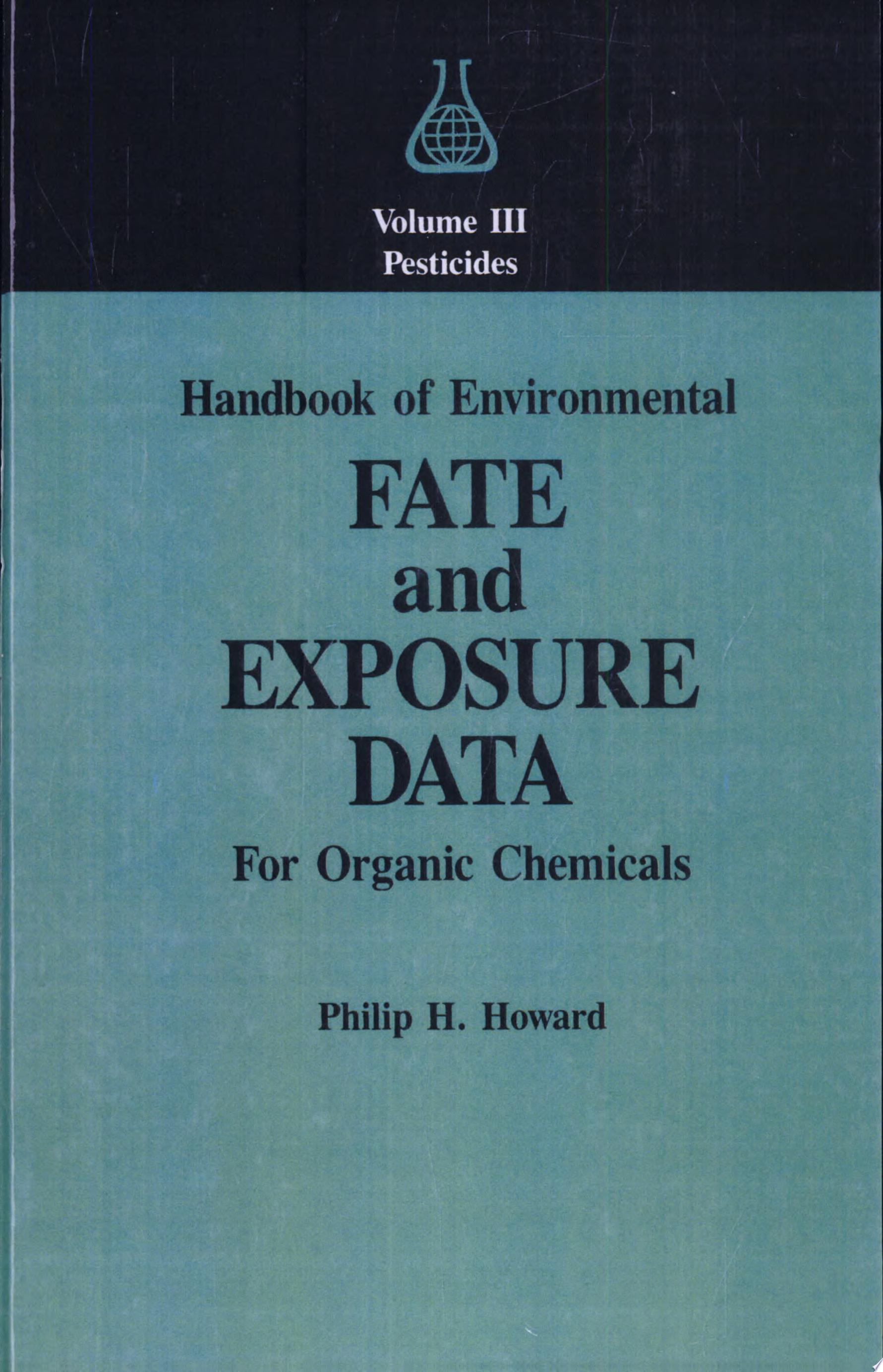 Handbook of Environmental Fate and Exposure Data