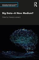 Big Data   A New Medium