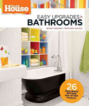 This Old House Easy Upgrades  Bathrooms
