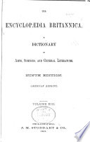 Encyclopædia Britannica  : A Dictionary of Arts, Sciences, and General Literature , Band 13
