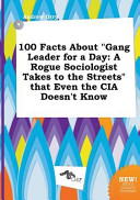 100 Facts about Gang Leader for a Day
