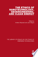 The Ethics of Nanotechnology  Geoengineering  and Clean Energy